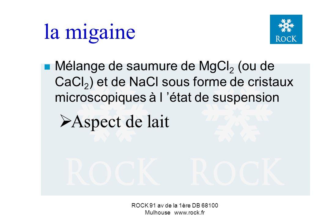 ROCK 91 av de la 1ère DB 68100 Mulhouse www.rock.fr ó inconvénients : la bouillie de sel nécessite un matériel adapté : pour la fabrication pour l épandage