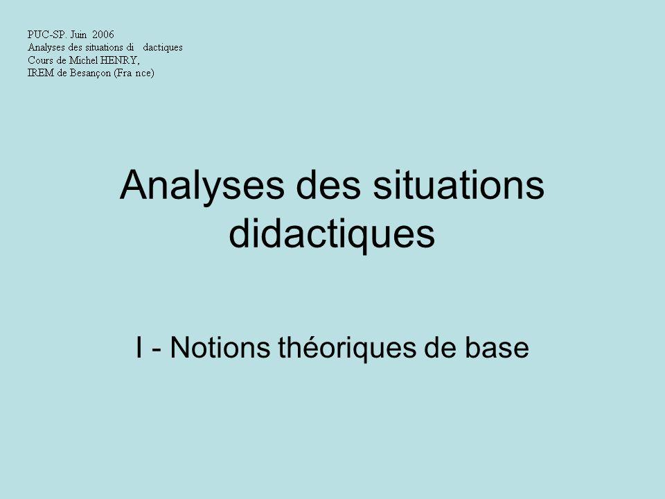 Analyses des situations didactiques I - Notions théoriques de base