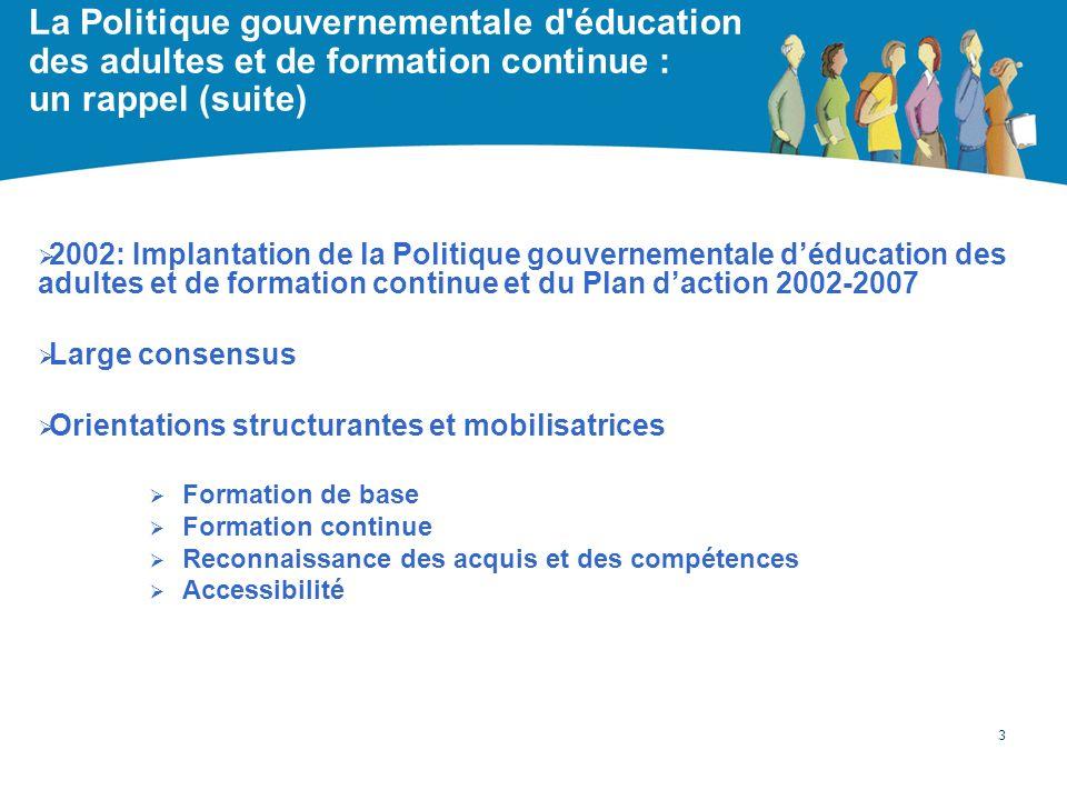 La Politique gouvernementale d'éducation des adultes et de formation continue : un rappel (suite) 2002: Implantation de la Politique gouvernementale d