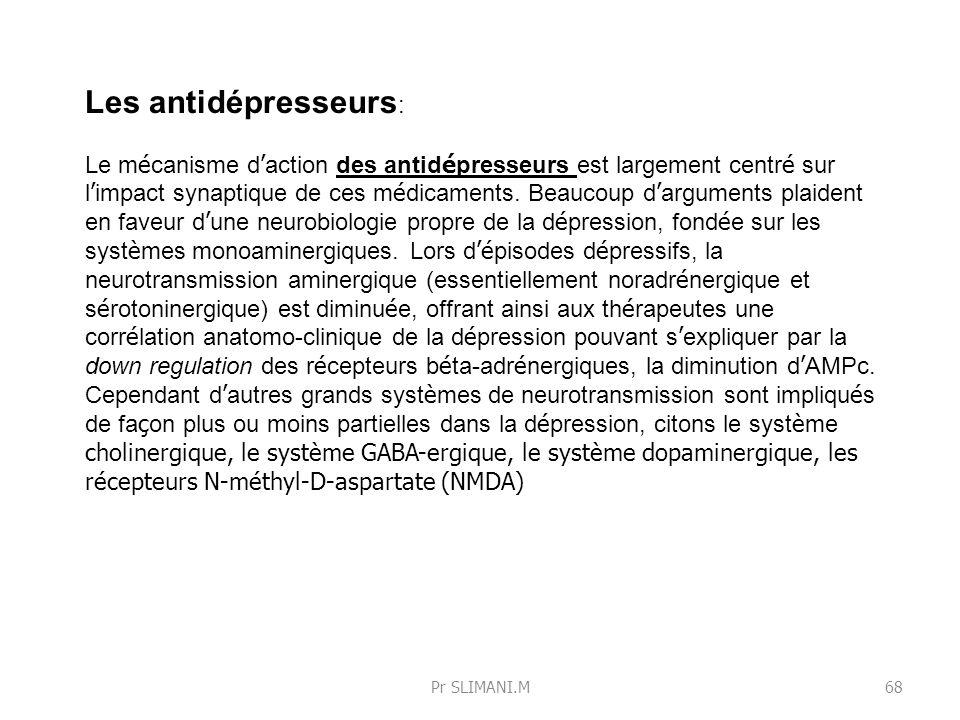 Les antidépresseurs : Le m é canisme d action des antid é presseurs est largement centr é sur l impact synaptique de ces m é dicaments. Beaucoup d arg