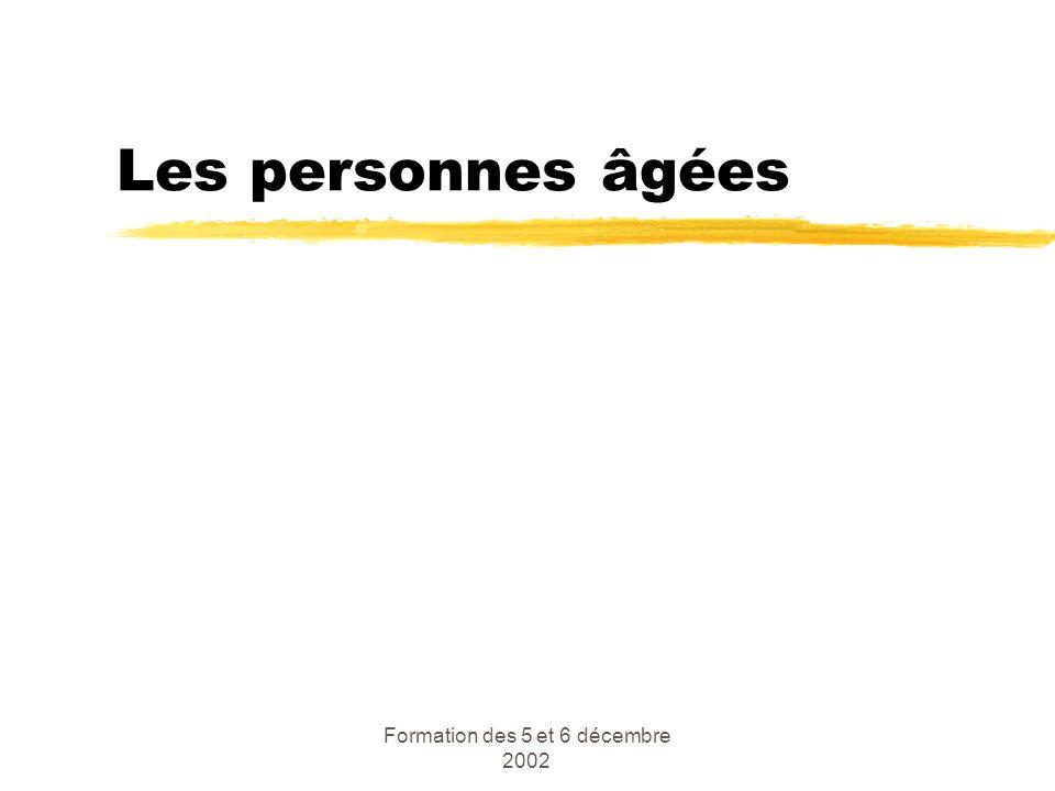 Formation des 5 et 6 décembre 2002 Les personnes âgées