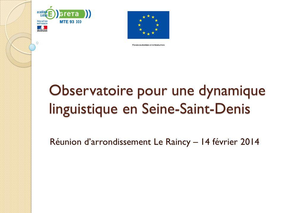 Observatoire pour une dynamique linguistique en Seine-Saint-Denis Réunion darrondissement Le Raincy – 14 février 2014