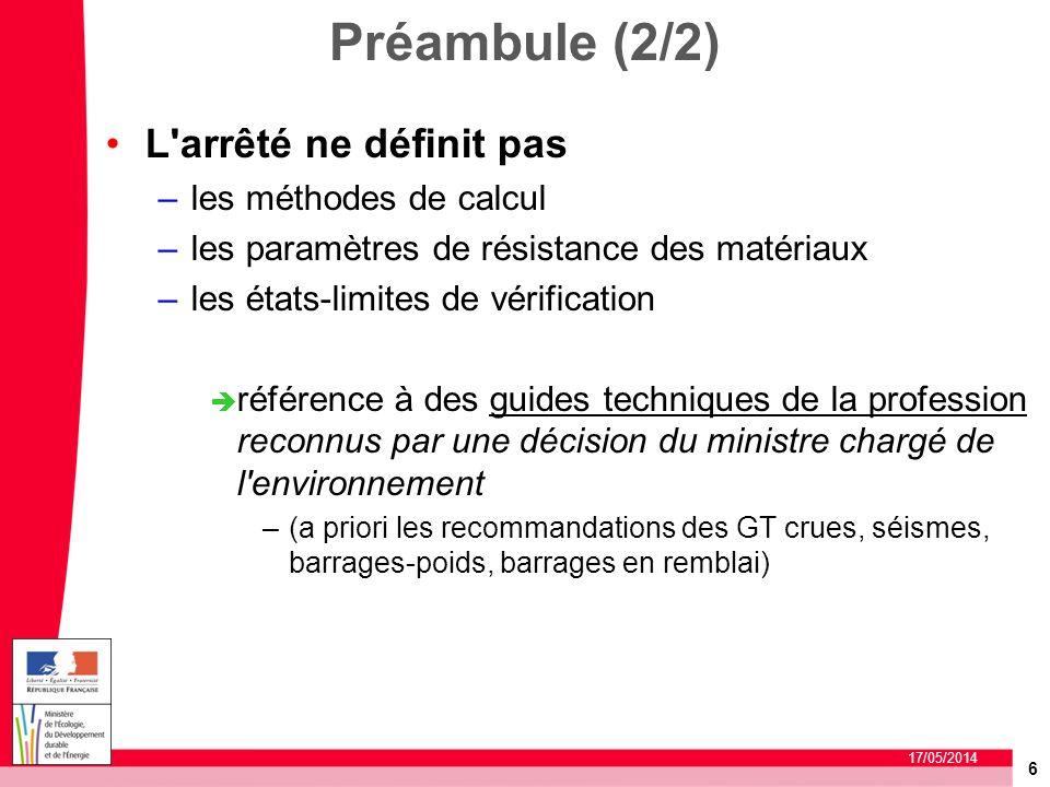6 17/05/2014 L'arrêté ne définit pas –les méthodes de calcul –les paramètres de résistance des matériaux –les états-limites de vérification référence