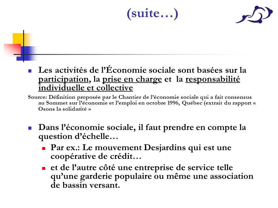 (suite…) Les activités de lÉconomie sociale sont basées sur la participation, la prise en charge et la responsabilité individuelle et collective Sourc