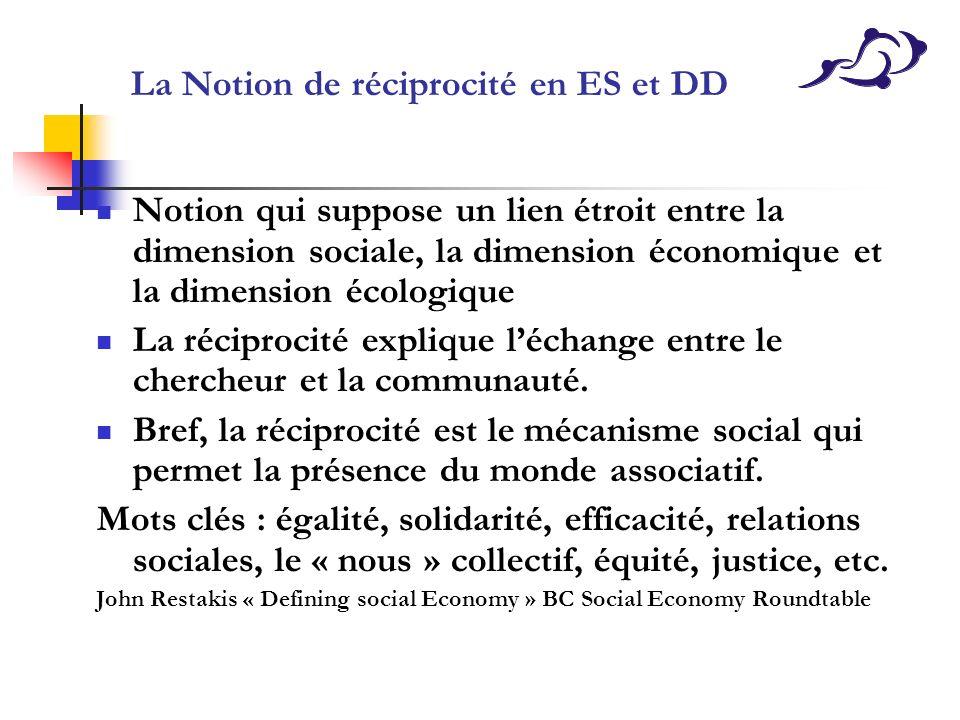 La Notion de réciprocité en ES et DD Notion qui suppose un lien étroit entre la dimension sociale, la dimension économique et la dimension écologique