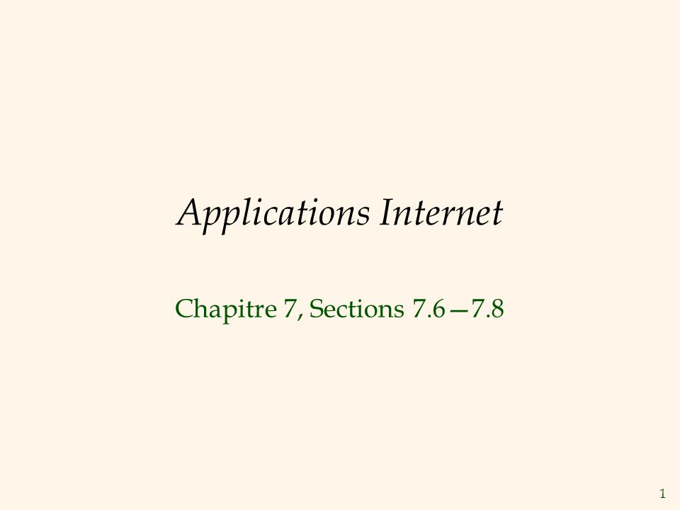1 Applications Internet Chapitre 7, Sections 7.67.8