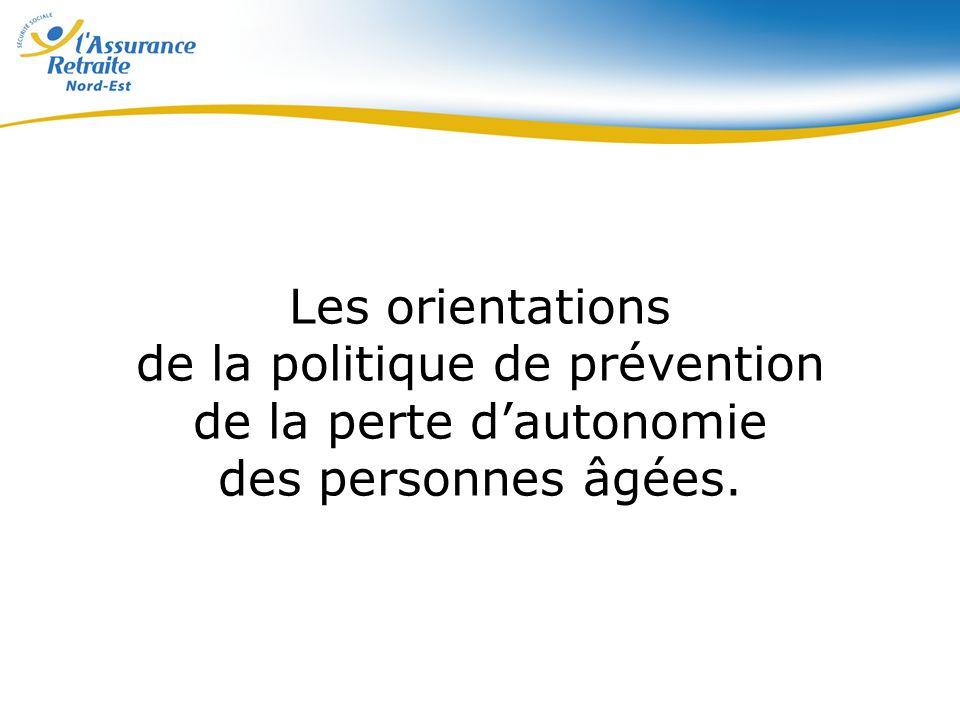 Les orientations de la politique de prévention de la perte dautonomie des personnes âgées.