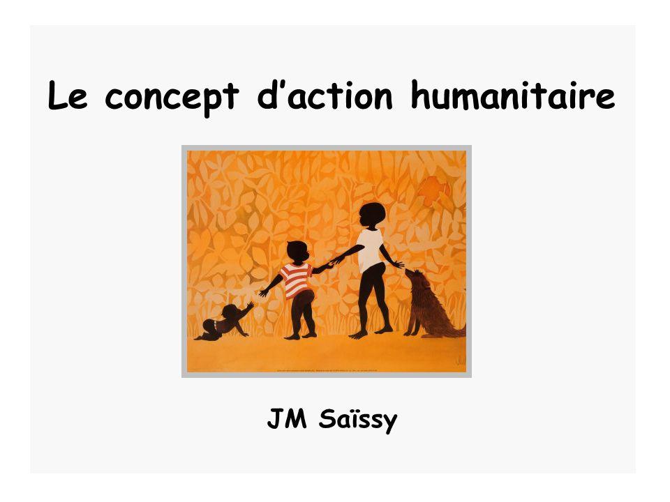 Le concept daction humanitaire JM Saïssy