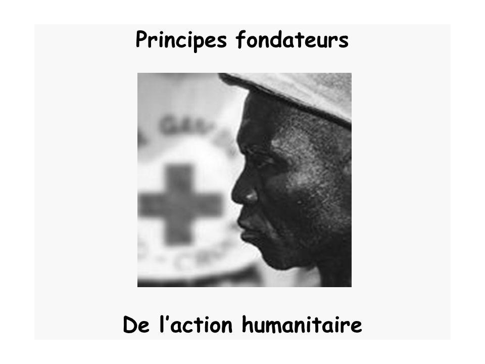 Principes fondateurs De laction humanitaire