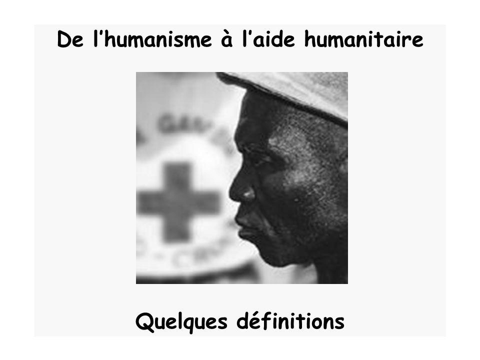 De lhumanisme à laide humanitaire Quelques définitions