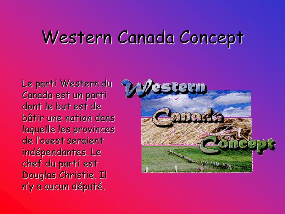 Western Canada Concept Le parti Western du Canada est un parti dont le but est de bâtir une nation dans laquelle les provinces de louest seraient indé