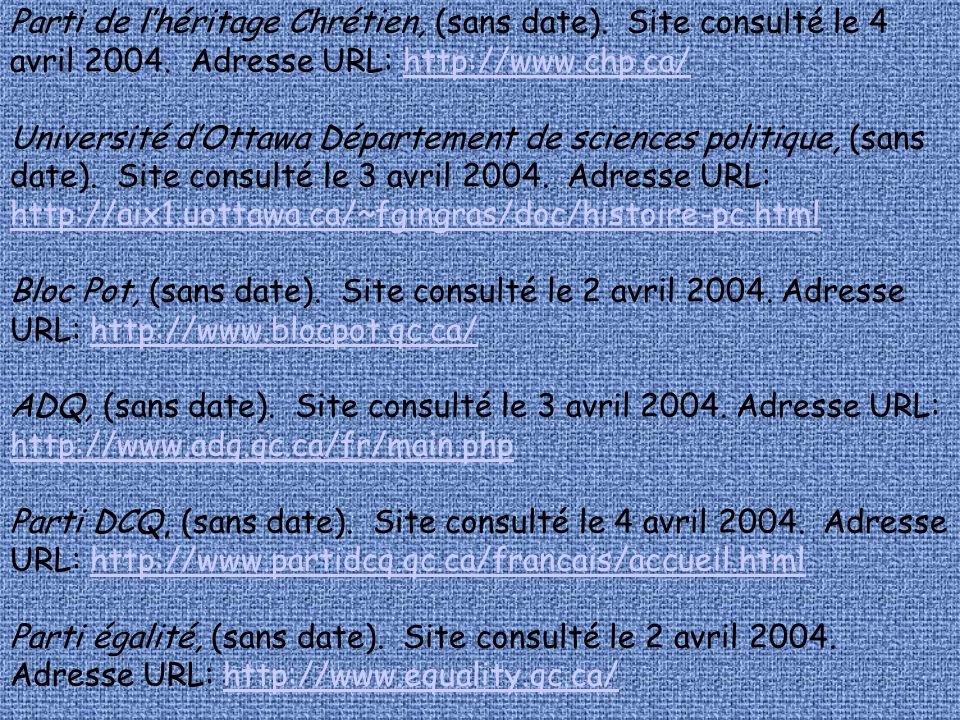 Parti de lhéritage Chrétien, (sans date). Site consulté le 4 avril 2004. Adresse URL: http://www.chp.ca/ Université dOttawa Département de sciences po