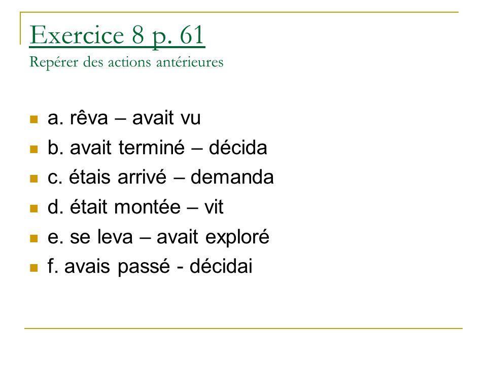 Exercice 8 p.61 Repérer des actions antérieures a.