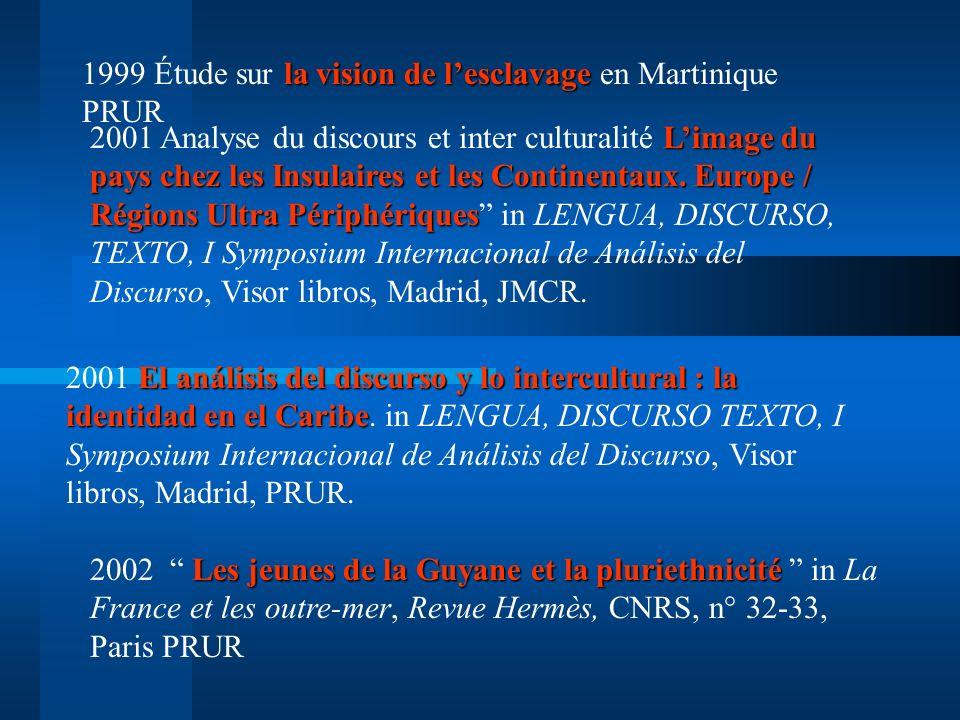 État actuel de la recherche 1997 Cultures créoles et enseignement de langues dans la Caraïbe. Un outil pour létude interculturelle des images et des r
