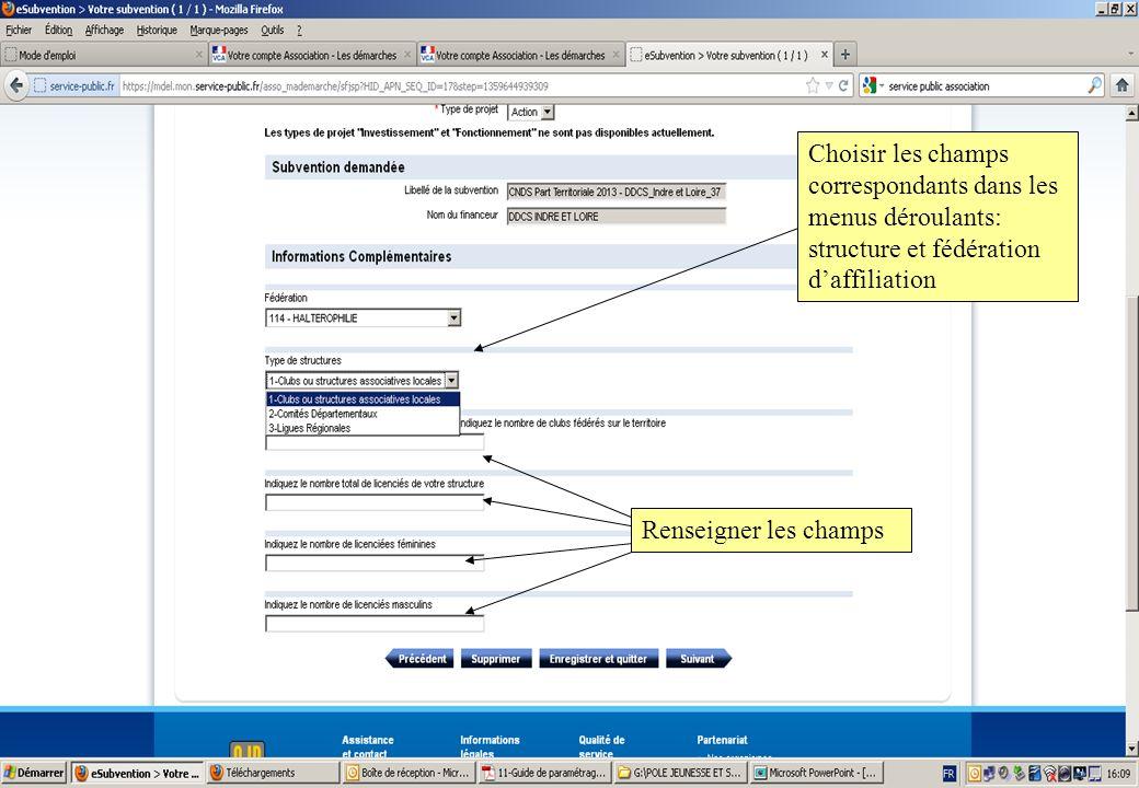 Choisir les champs correspondants dans les menus déroulants: structure et fédération daffiliation Renseigner les champs
