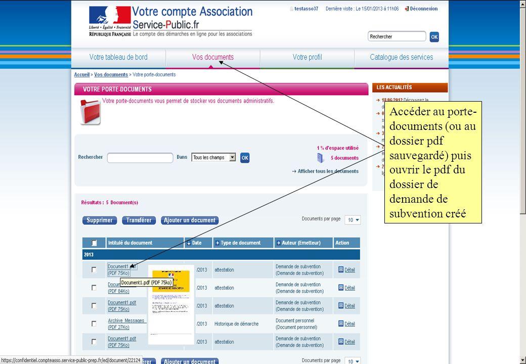 Accéder au porte- documents (ou au dossier pdf sauvegardé) puis ouvrir le pdf du dossier de demande de subvention créé