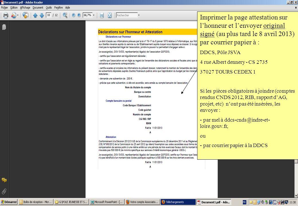 Imprimer la page attestation sur lhonneur et lenvoyer original signé (au plus tard le 8 avril 2013) par courrier papier à : DDCS, Pôle JSVA 4 rue Albe