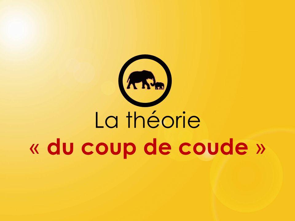 La théorie « du coup de coude »