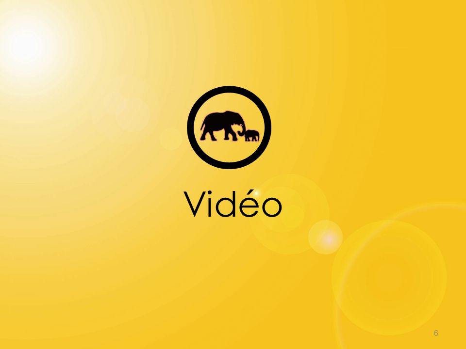 6 Vidéo