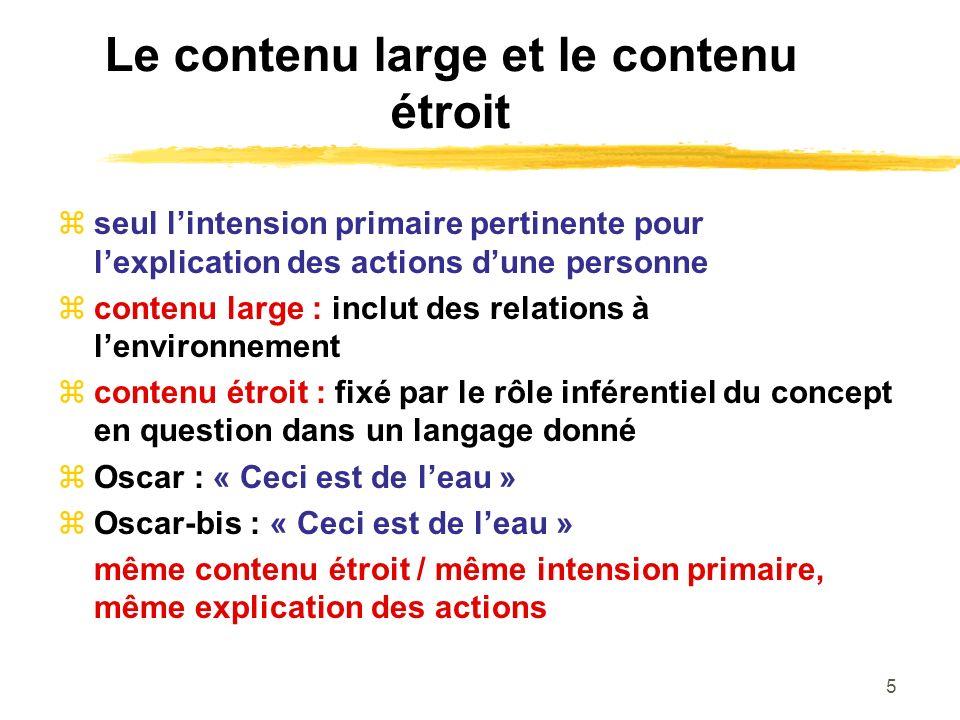 5 Le contenu large et le contenu étroit seul lintension primaire pertinente pour lexplication des actions dune personne contenu large : inclut des rel