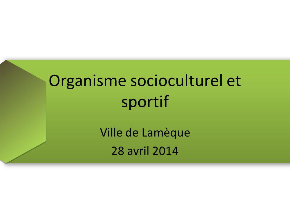 Organisme socioculturel et sportif Ville de Lamèque 28 avril 2014