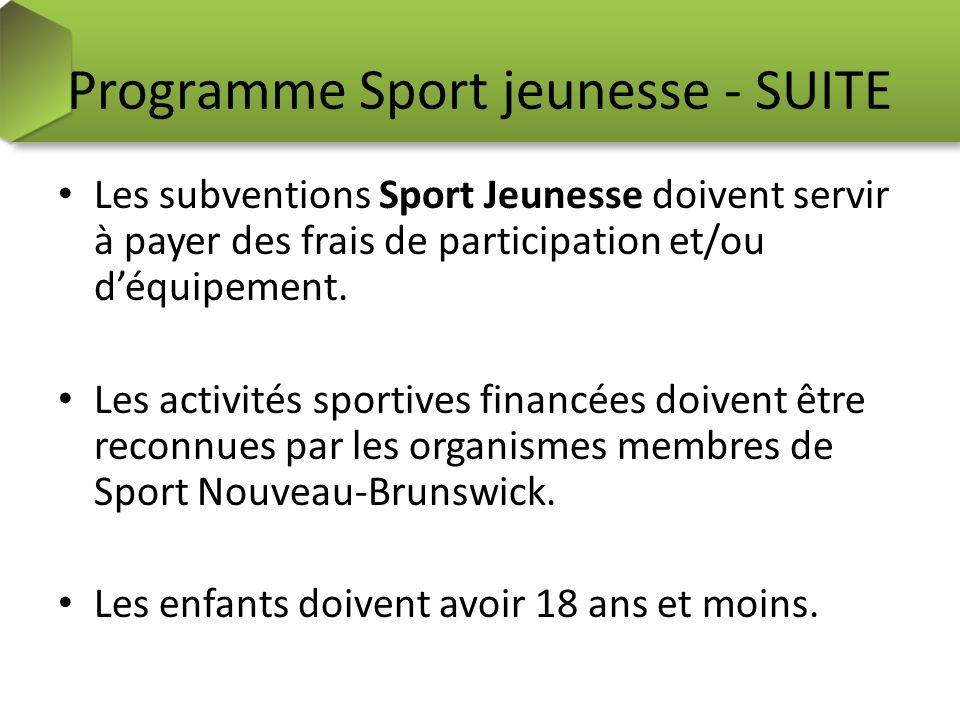 Programme Sport jeunesse - SUITE Les subventions Sport Jeunesse doivent servir à payer des frais de participation et/ou déquipement. Les activités spo