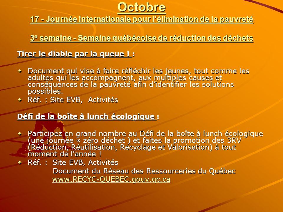 Octobre 17 - Journée internationale pour lélimination de la pauvreté 3 e semaine - Semaine québécoise de réduction des déchets Tirer le diable par la queue .
