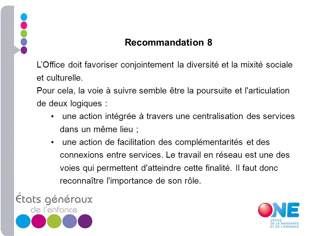 Recommandation 8 LOffice doit favoriser conjointement la diversité et la mixité sociale et culturelle. Pour cela, la voie à suivre semble être la pour
