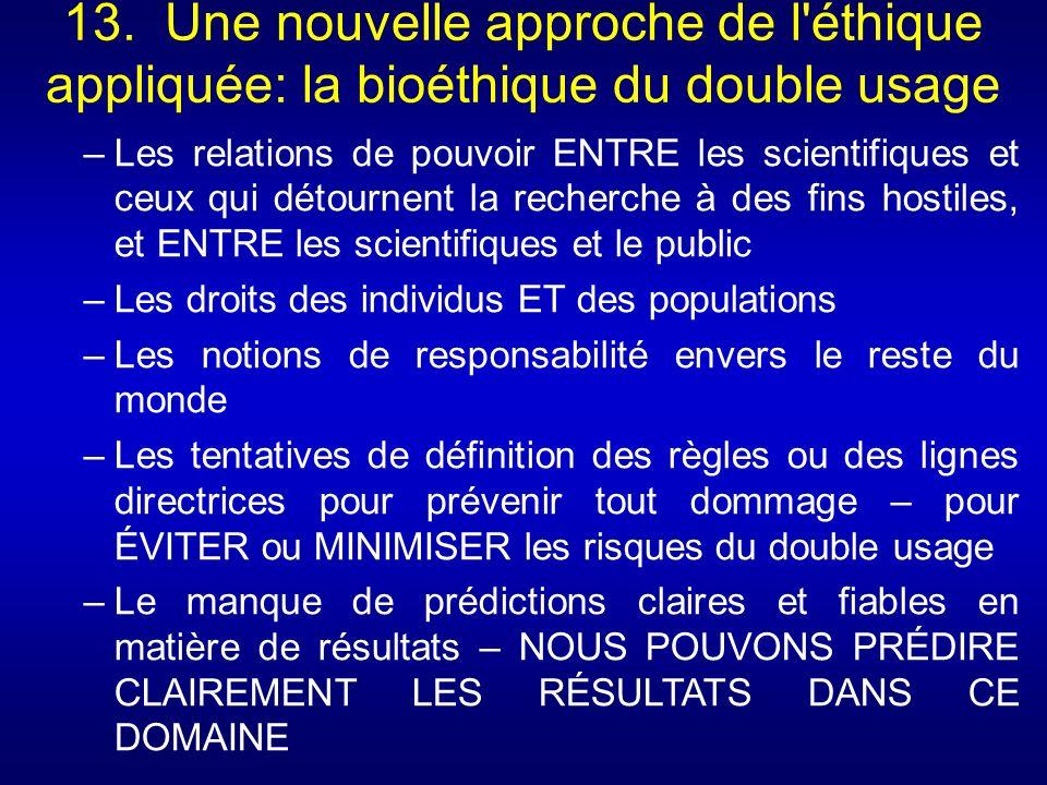13. Une nouvelle approche de l'éthique appliquée: la bioéthique du double usage –Les relations de pouvoir ENTRE les scientifiques et ceux qui détourne