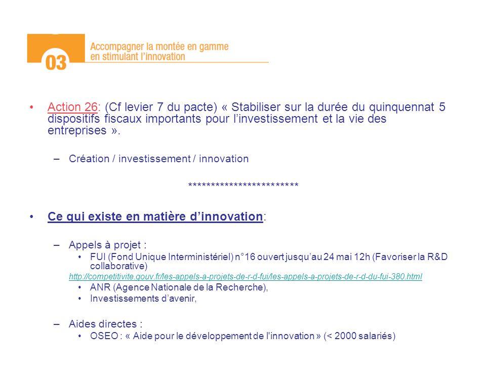 Action 26: (Cf levier 7 du pacte) « Stabiliser sur la durée du quinquennat 5 dispositifs fiscaux importants pour linvestissement et la vie des entrepr