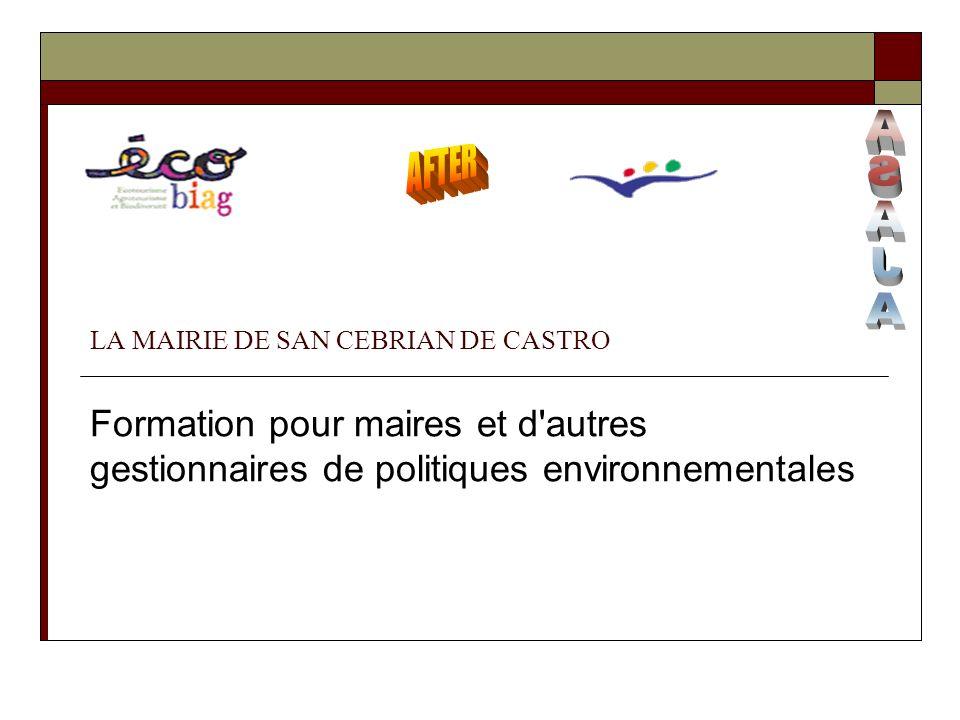 LA MAIRIE DE SAN CEBRIAN DE CASTRO Formation pour maires et d autres gestionnaires de politiques environnementales