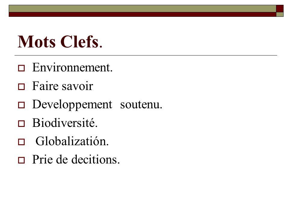 Mots Clefs.Environnement. Faire savoir Developpement soutenu.