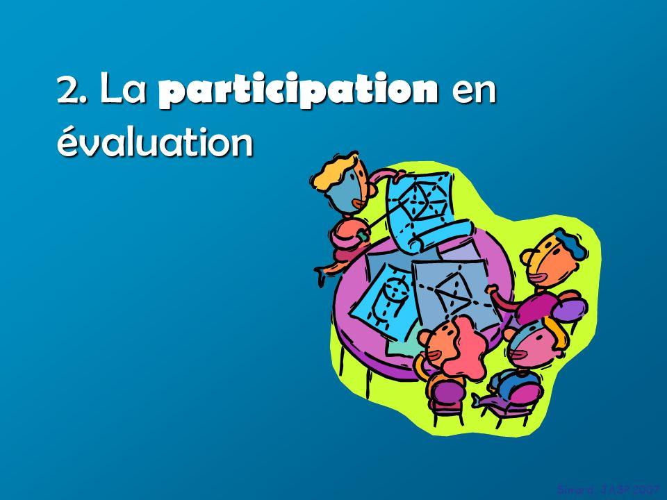 2. La participation en évaluation Simard, JASP 2007