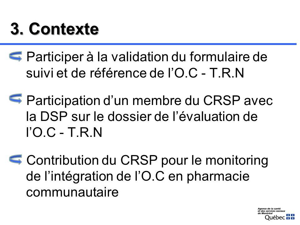 2. Implication du CRSP Demande de la Direction de santé publique (DSP) Consultation pour la révision de la nouvelle version O.C - T.R.N Nouvelles moda