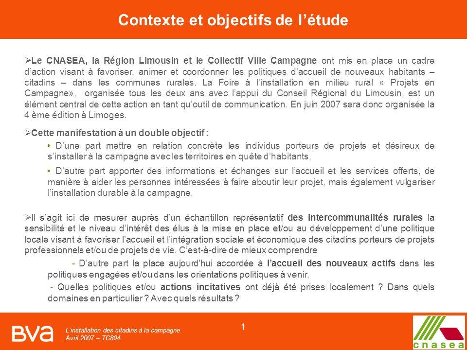 Linstallation des citadins à la campagne Avril 2007 – TC804 1 Contexte et objectifs de létude Le CNASEA, la Région Limousin et le Collectif Ville Campagne ont mis en place un cadre daction visant à favoriser, animer et coordonner les politiques daccueil de nouveaux habitants – citadins – dans les communes rurales.