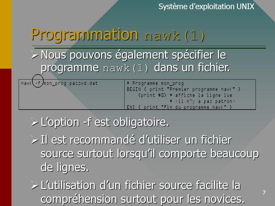 8 Programmation nawk(1) Nous pouvons utiliser nawk(1) dans un fichier de commande.