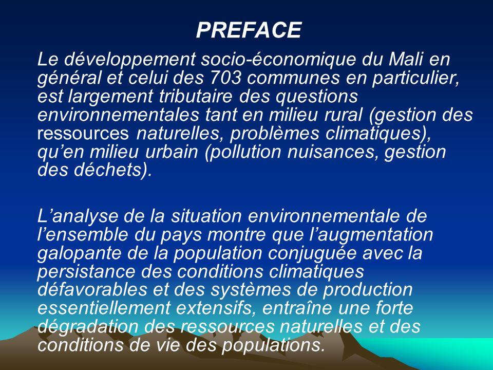 PREFACE Le développement socio-économique du Mali en général et celui des 703 communes en particulier, est largement tributaire des questions environn