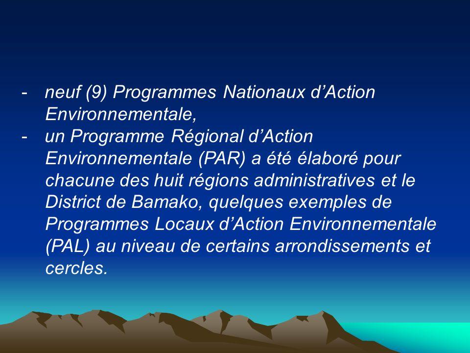 -neuf (9) Programmes Nationaux dAction Environnementale, -un Programme Régional dAction Environnementale (PAR) a été élaboré pour chacune des huit rég