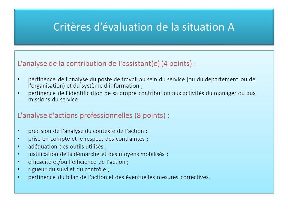 Critères dévaluation de la situation A L'analyse de la contribution de l'assistant(e) (4 points) : pertinence de l'analyse du poste de travail au sein