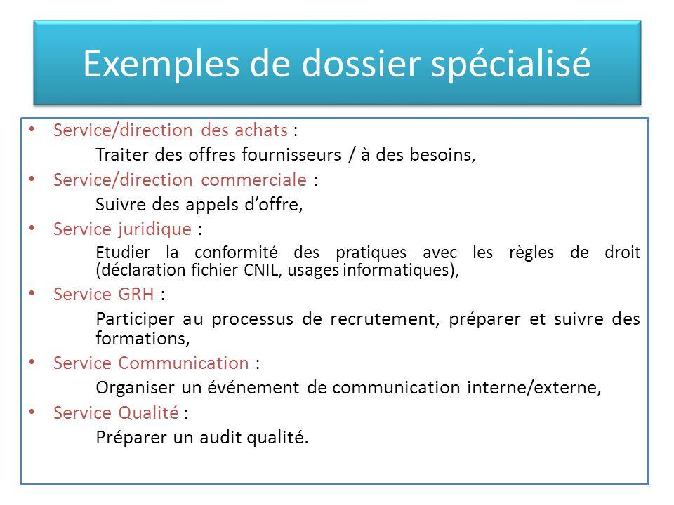 Exemples de dossier spécialisé Service/direction des achats : Traiter des offres fournisseurs / à des besoins, Service/direction commerciale : Suivre