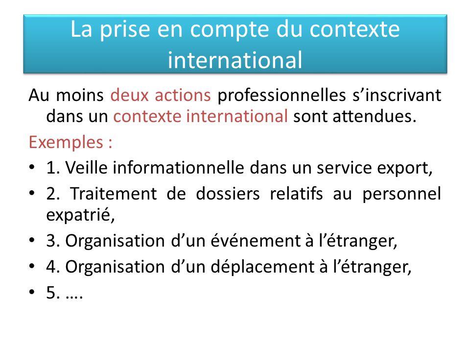 La prise en compte du contexte international Au moins deux actions professionnelles sinscrivant dans un contexte international sont attendues. Exemple