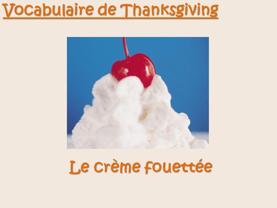 Vocabulaire de Thanksgiving Le crème fouettée