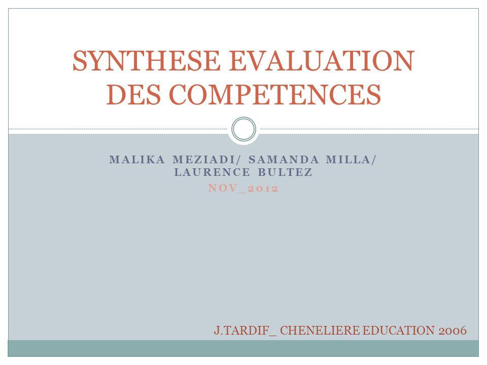 MALIKA MEZIADI/ SAMANDA MILLA/ LAURENCE BULTEZ NOV_2012 SYNTHESE EVALUATION DES COMPETENCES J.TARDIF_ CHENELIERE EDUCATION 2006