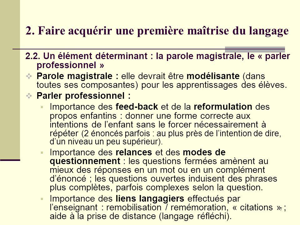7 2. Faire acquérir une première maîtrise du langage 2.2. Un élément déterminant : la parole magistrale, le « parler professionnel » Parole magistrale