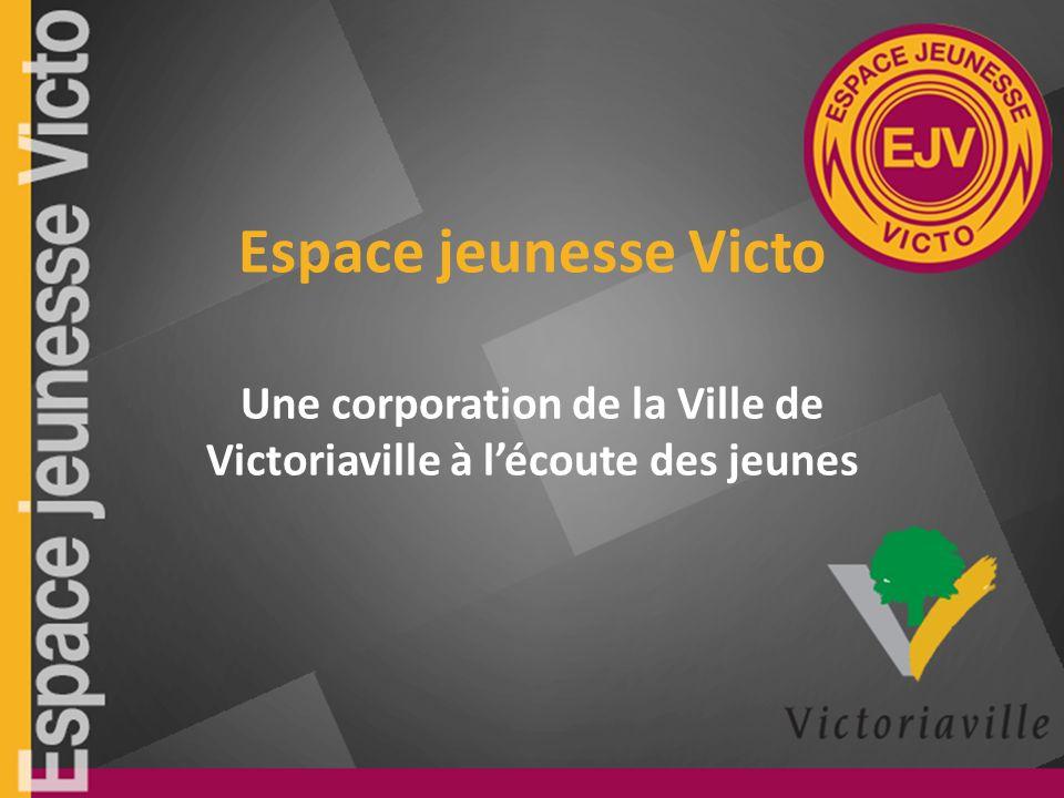Espace jeunesse Victo Une corporation de la Ville de Victoriaville à lécoute des jeunes