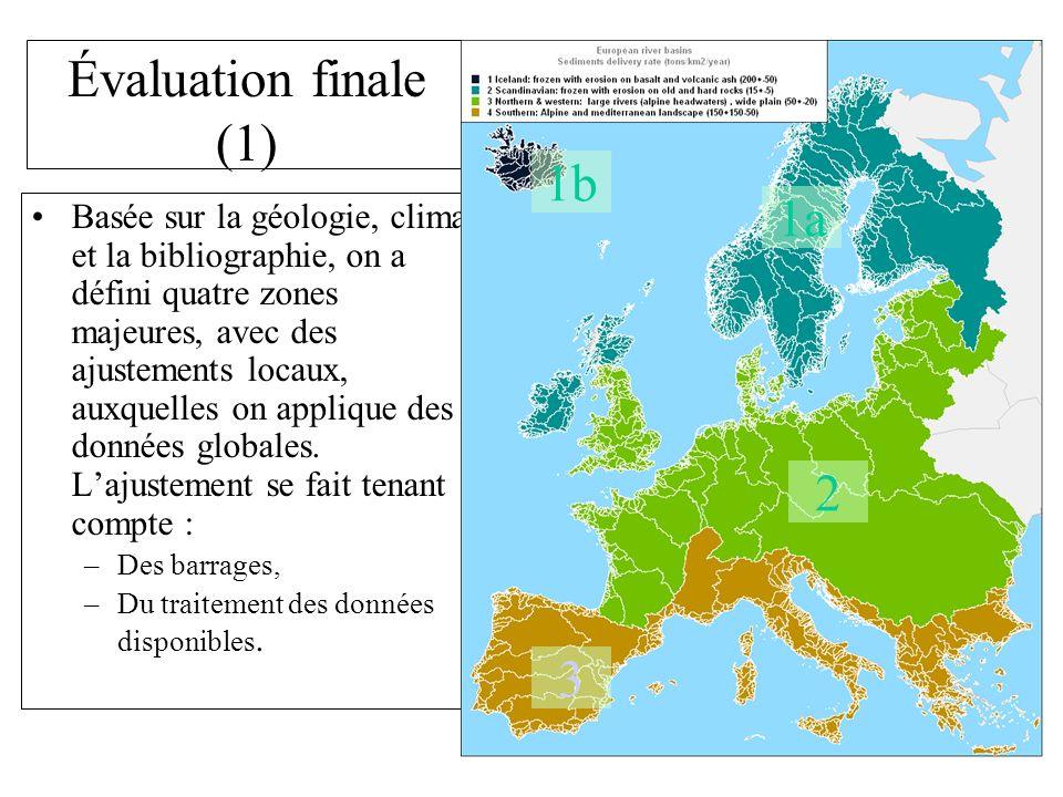 Évaluation finale (1) Basée sur la géologie, climat et la bibliographie, on a défini quatre zones majeures, avec des ajustements locaux, auxquelles on applique des données globales.