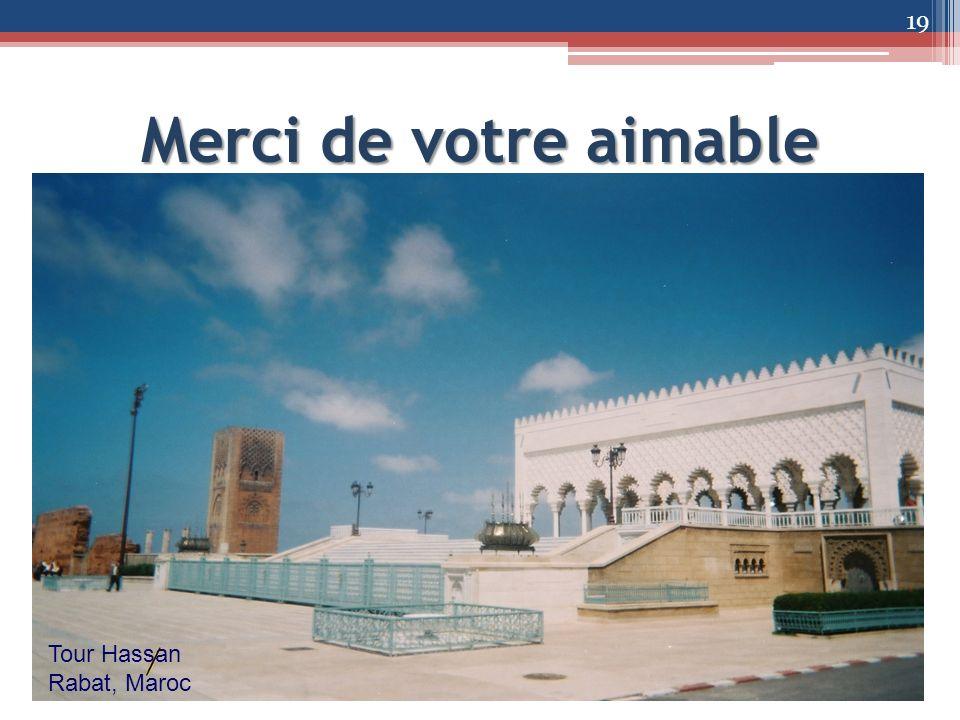 Merci de votre aimable attention 19 Tour Hassan Rabat, Maroc