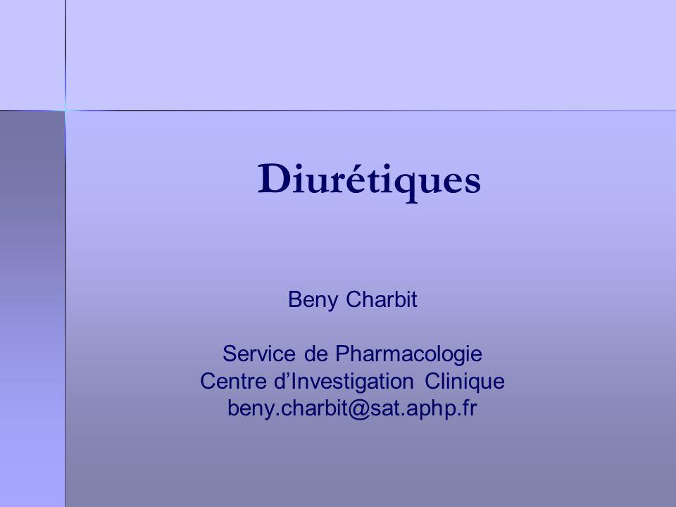 Diurétiques Beny Charbit Service de Pharmacologie Centre dInvestigation Clinique beny.charbit@sat.aphp.fr