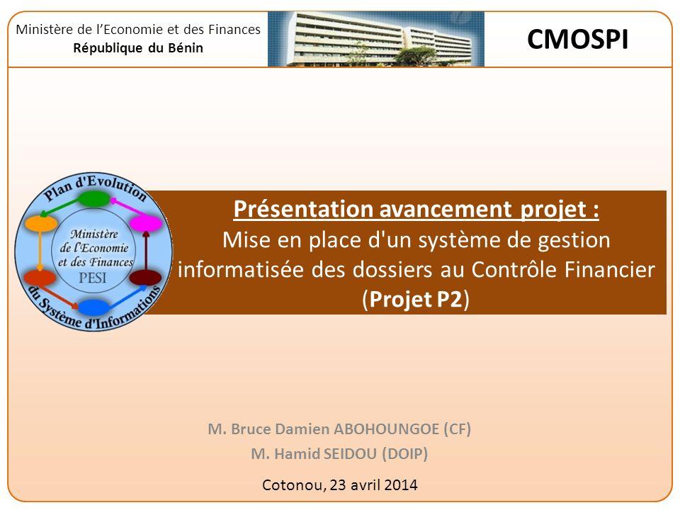Présentation avancement projet : Mise en place d un système de gestion informatisée des dossiers au Contrôle Financier (Projet P2) M.