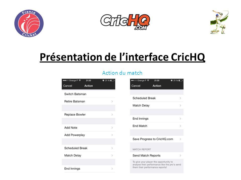Présentation de linterface CricHQ Action du match